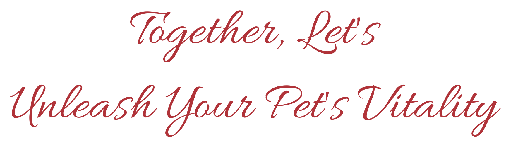 Together, Let's Unleash Your Pet's Vitality